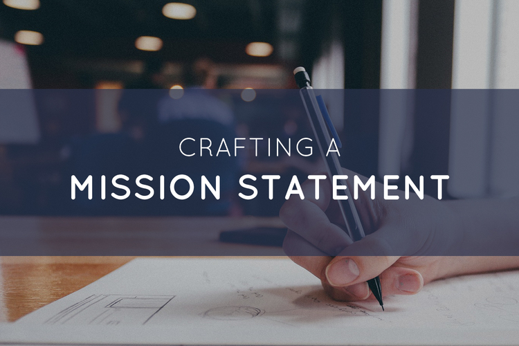 Crafting a Mission Statement