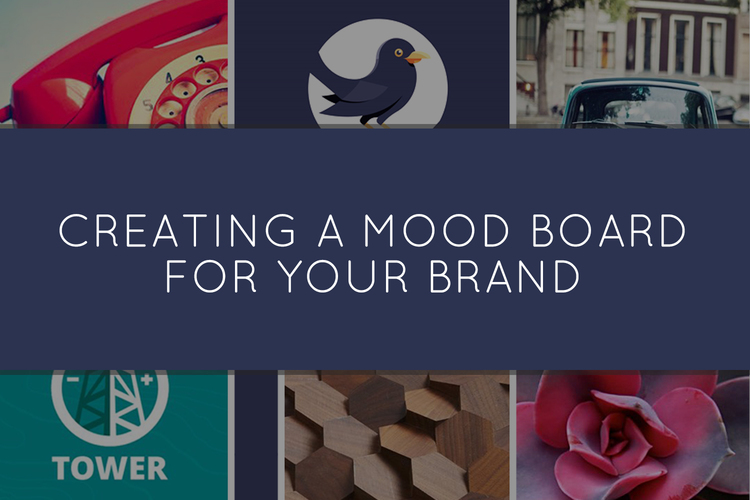 Creating a Mood Board for Your Brand