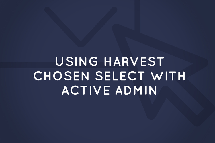 Using Harvest Chosen select with ActiveAdmin