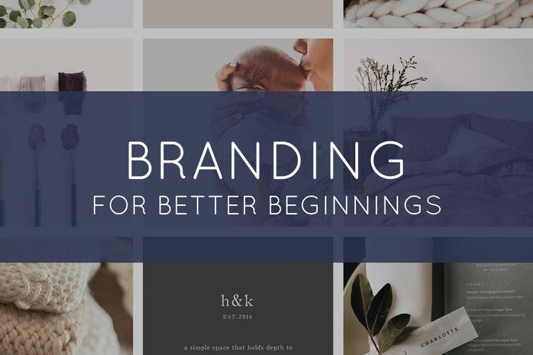 Branding for Better Beginnings