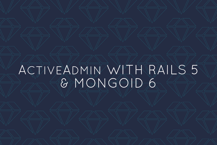 ActiveAdmin with Rails 5 and Mongoid 6